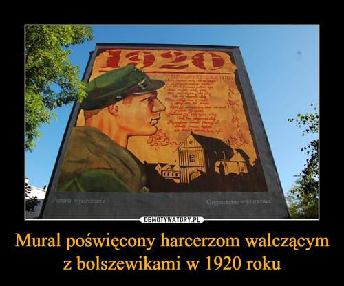 Mural poświęcony harcerzom walczącym z bolszewikami w 1920 roku
