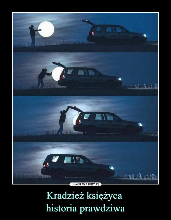 Kradzież księżyca historia prawdziwa –