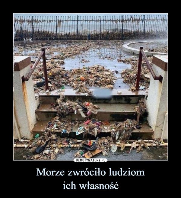 Morze zwróciło ludziomich własność –