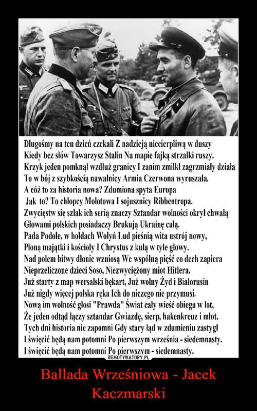 Ballada Wrześniowa - Jacek Kaczmarski