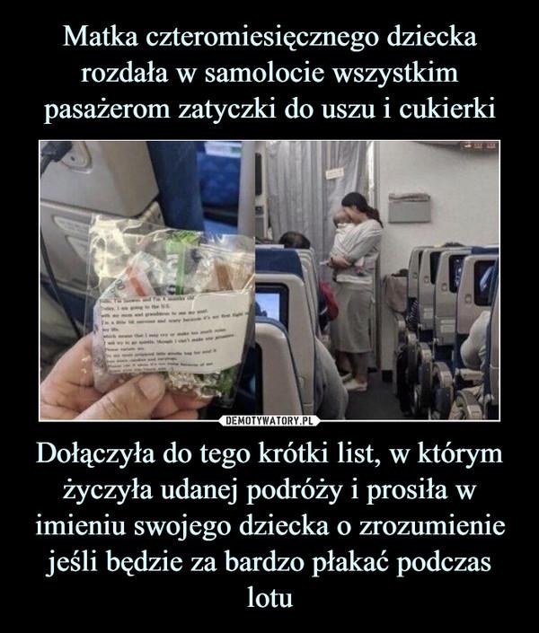 Dołączyła do tego krótki list, w którym życzyła udanej podróży i prosiła w imieniu swojego dziecka o zrozumienie jeśli będzie za bardzo płakać podczas lotu –