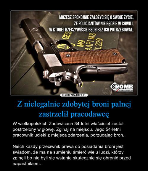Z nielegalnie zdobytej broni palnej zastrzelił pracodawcę