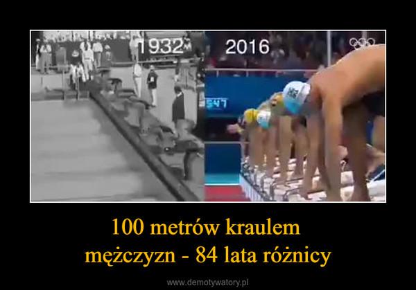 100 metrów kraulem mężczyzn - 84 lata różnicy –