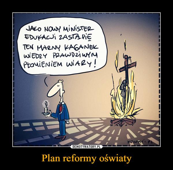 Plan reformy oświaty –
