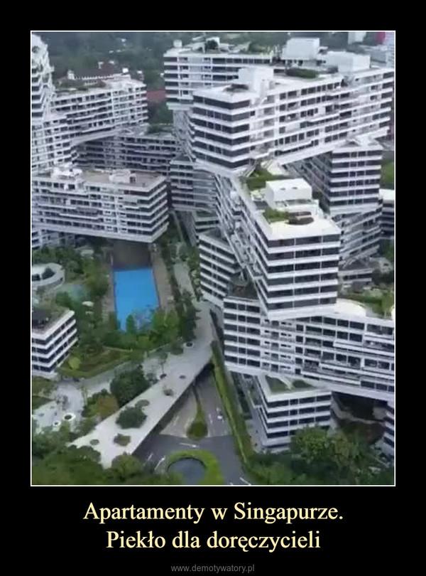 Apartamenty w Singapurze.Piekło dla doręczycieli –
