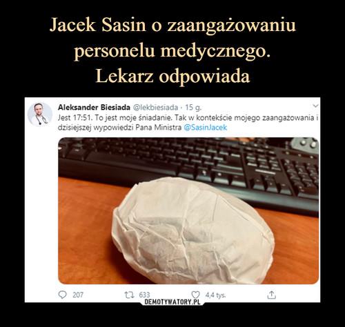 Jacek Sasin o zaangażowaniu personelu medycznego. Lekarz odpowiada