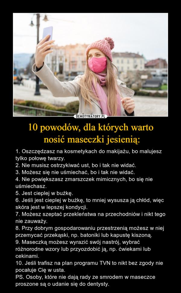 10 powodów, dla których warto  nosić maseczki jesienią: