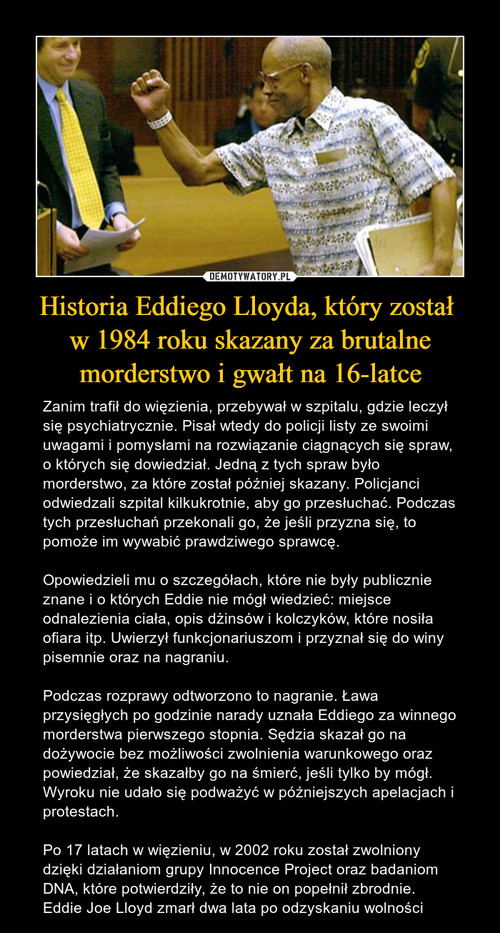 Historia Eddiego Lloyda, który został  w 1984 roku skazany za brutalne morderstwo i gwałt na 16-latce