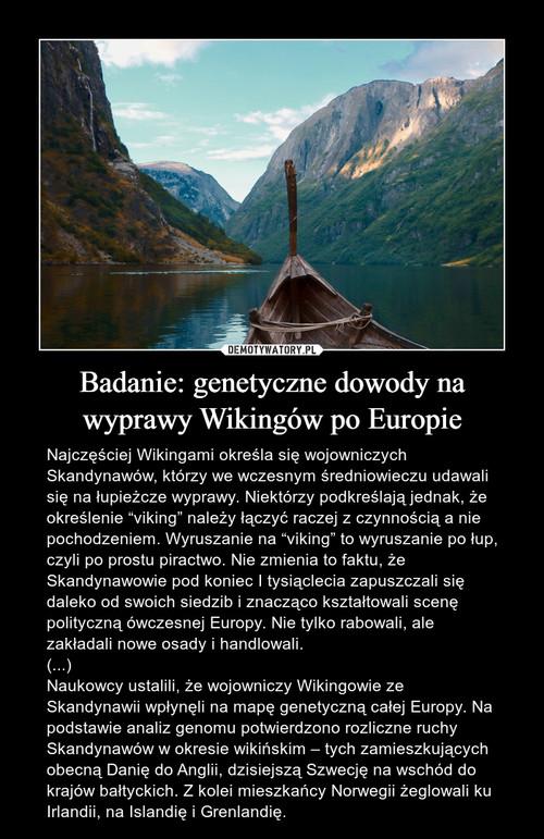 Badanie: genetyczne dowody na wyprawy Wikingów po Europie