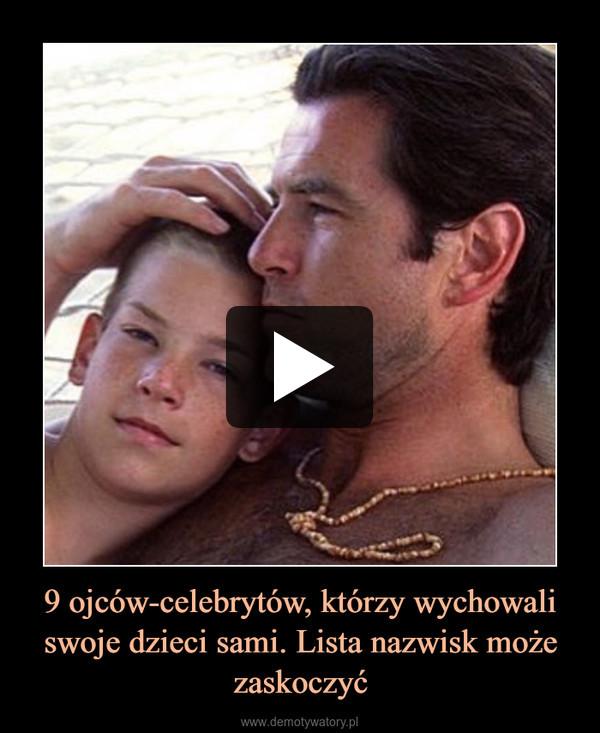 9 ojców-celebrytów, którzy wychowali swoje dzieci sami. Lista nazwisk może zaskoczyć –