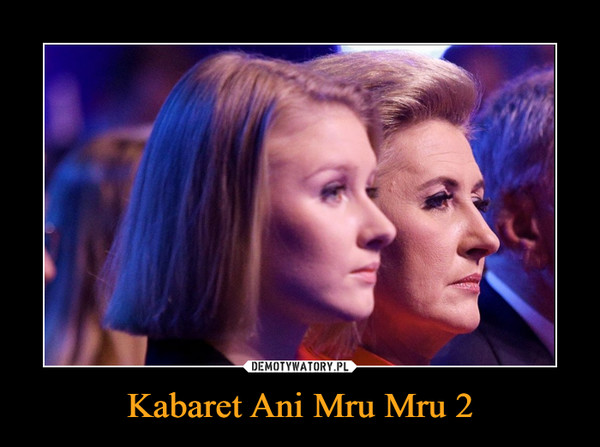 Kabaret Ani Mru Mru 2 –