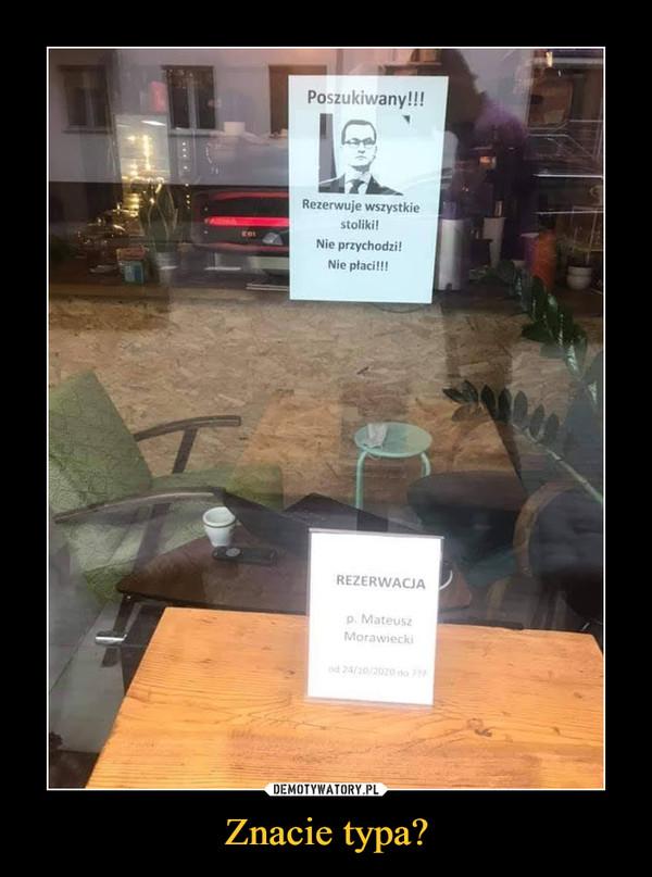Znacie typa? –  Poszukiwany!!!Rezerwuje wszystkie stoliki!Nie przychodzi!Nie płaci!