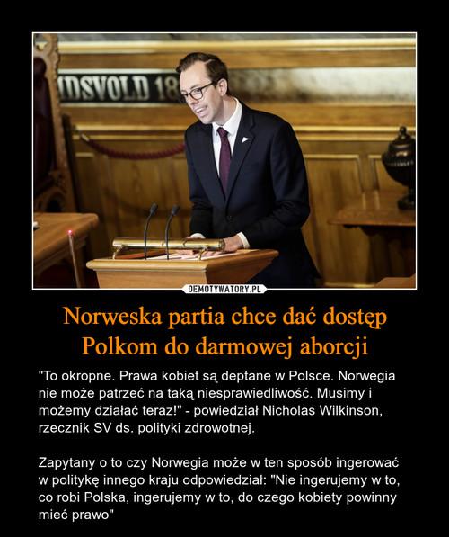 Norweska partia chce dać dostęp Polkom do darmowej aborcji