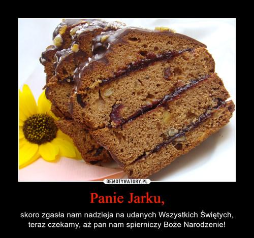 Panie Jarku,