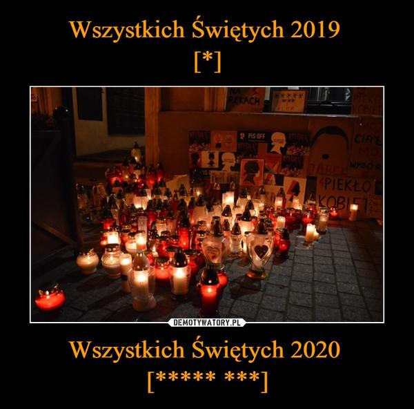 Wszystkich Świętych 2020 [***** ***] –
