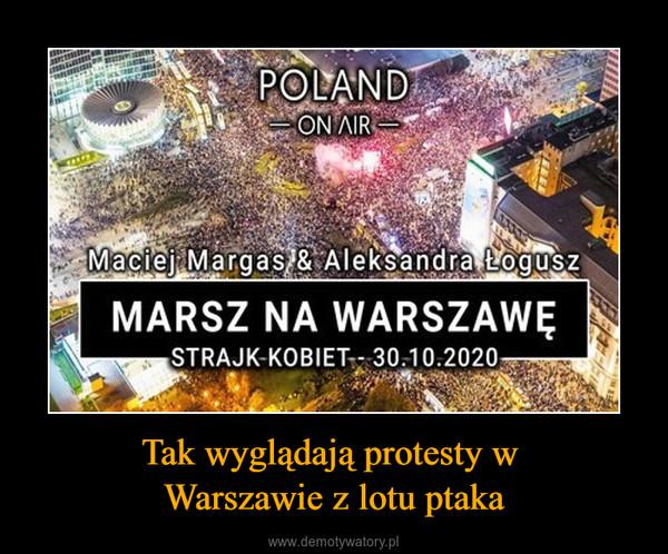 Tak wyglądają protesty w Warszawie z lotu ptaka –