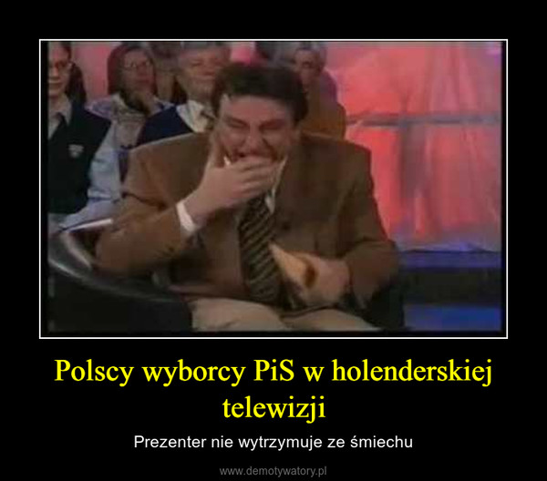Polscy wyborcy PiS w holenderskiej telewizji – Prezenter nie wytrzymuje ze śmiechu
