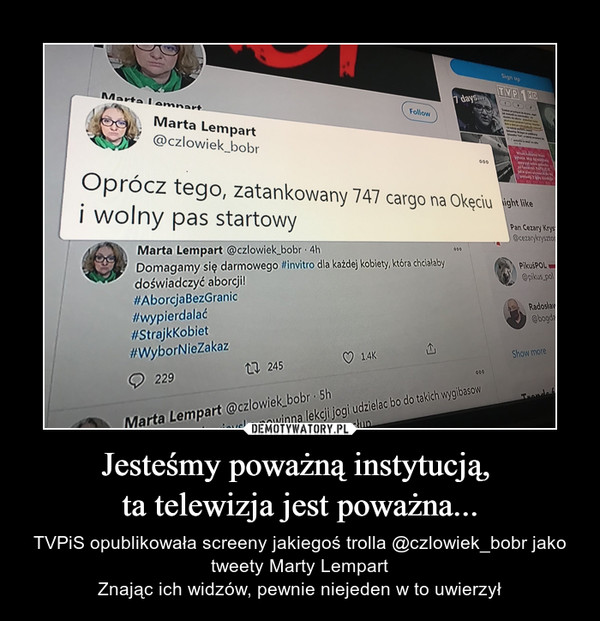 Jesteśmy poważną instytucją, ta telewizja jest poważna... – TVPiS opublikowała screeny jakiegoś trolla @czlowiek_bobr jako tweety Marty LempartZnając ich widzów, pewnie niejeden w to uwierzył