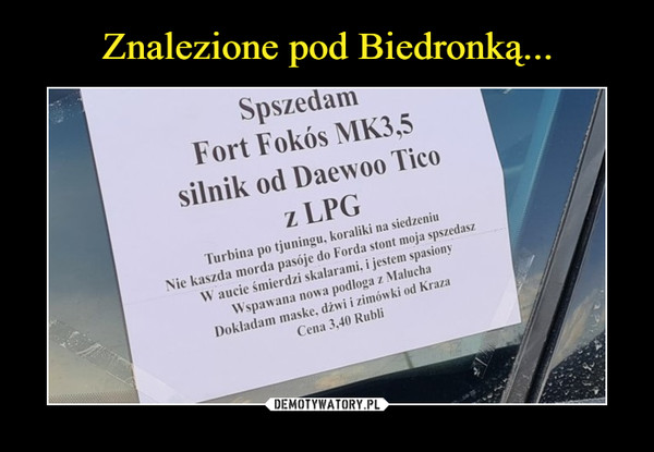 Znalezione pod Biedronką...