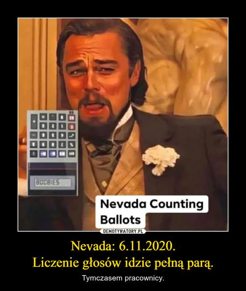 Nevada: 6.11.2020. Liczenie głosów idzie pełną parą.