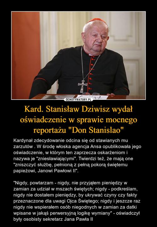 """Kard. Stanisław Dziwisz wydał oświadczenie w sprawie mocnego reportażu """"Don Stanislao"""""""