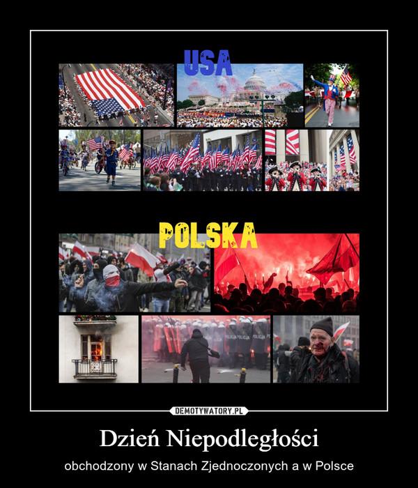 Dzień Niepodległości – obchodzony w Stanach Zjednoczonych a w Polsce