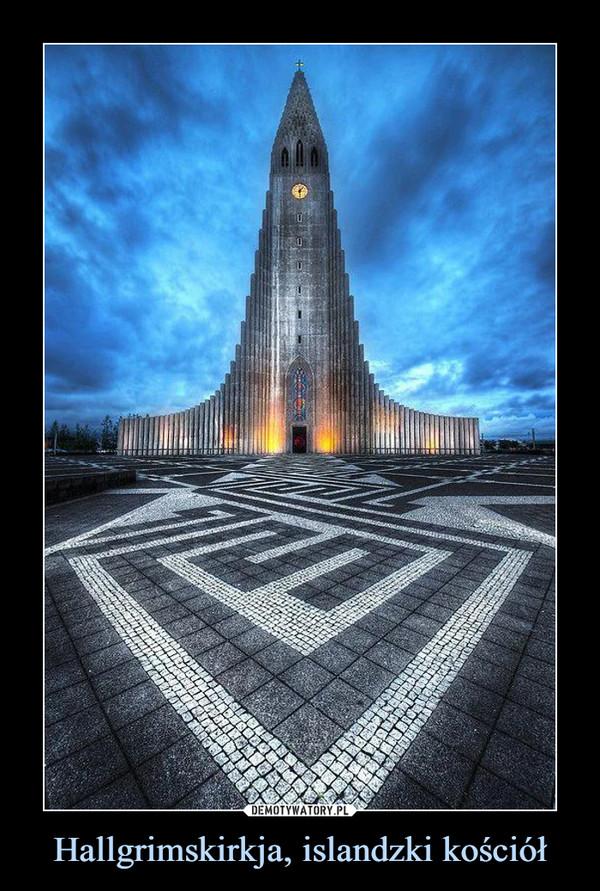Hallgrimskirkja, islandzki kościół –