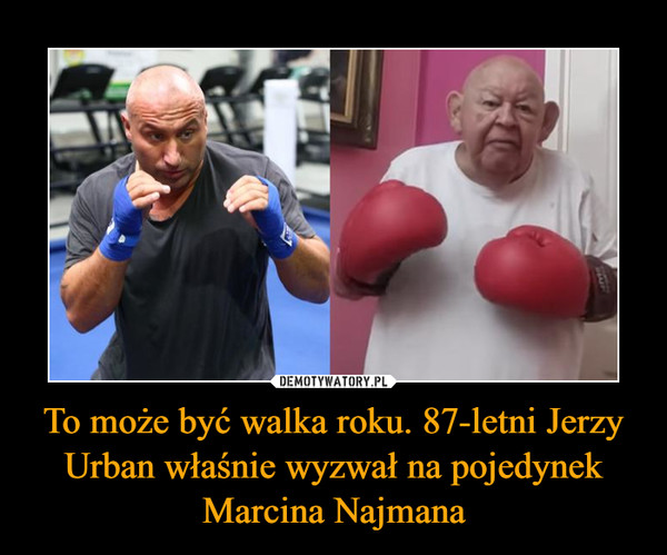 To może być walka roku. 87-letni Jerzy Urban właśnie wyzwał na pojedynek Marcina Najmana –