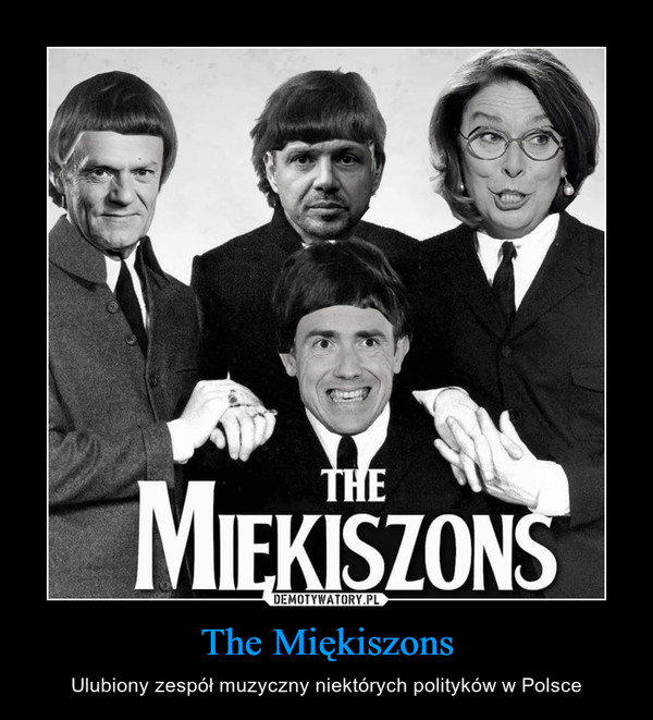 The Miękiszons – Ulubiony zespół muzyczny niektórych polityków w Polsce