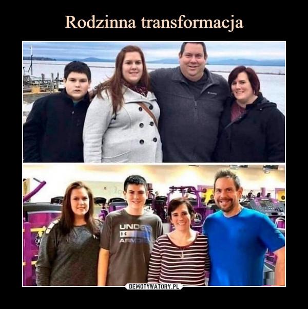 Rodzinna transformacja