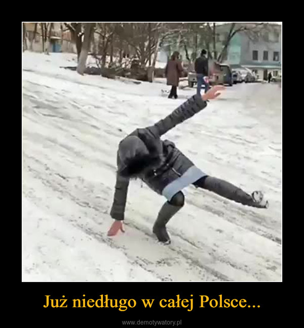 Już niedługo w całej Polsce... –