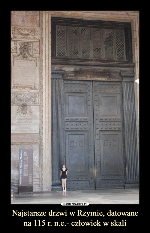 Najstarsze drzwi w Rzymie, datowane na 115 r. n.e.- człowiek w skali
