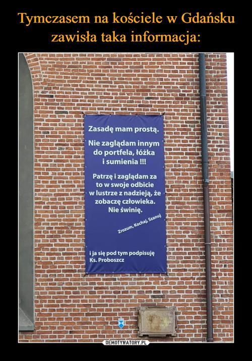 Tymczasem na kościele w Gdańsku zawisła taka informacja: