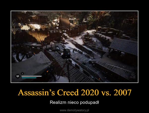 Assassin's Creed 2020 vs. 2007 – Realizm nieco podupadł