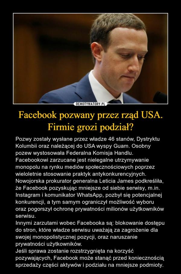 Facebook pozwany przez rząd USA. Firmie grozi podział?