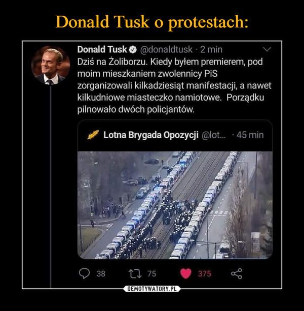 –  Donald Tusk O ndonaldtusk • 2 min Dziś na Żoliborzu. Kiedy byłem premierem, pod moim mieszkaniem zwolennicy PiS zorganizowali kilkadziesiąt manifestacji, a nawet kilkudniowe miasteczko namiotowe. Porządku pilnowało dwóch policjantów.