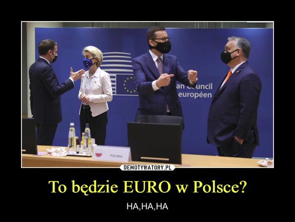 To będzie EURO w Polsce? – HA,HA,HA