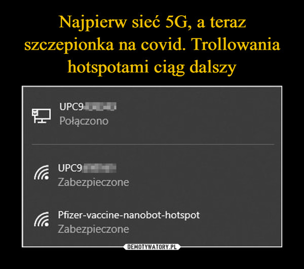 –  UPC9PołączonoUPC9 ZabezpieczonePfizer-vaccine-nanobot-hotspotZabezpieczone