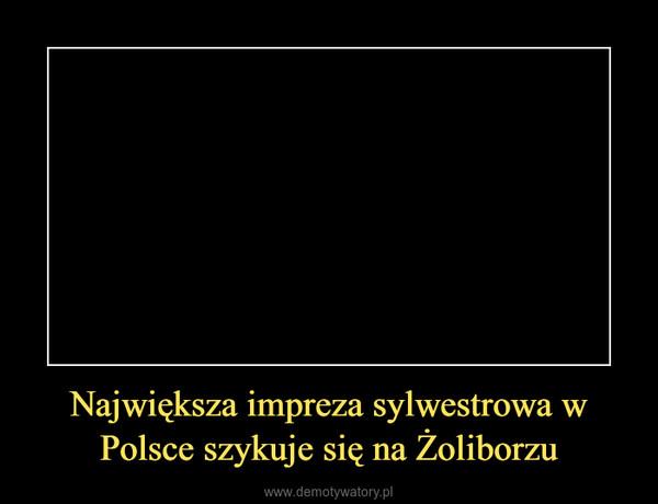 Największa impreza sylwestrowa w Polsce szykuje się na Żoliborzu –