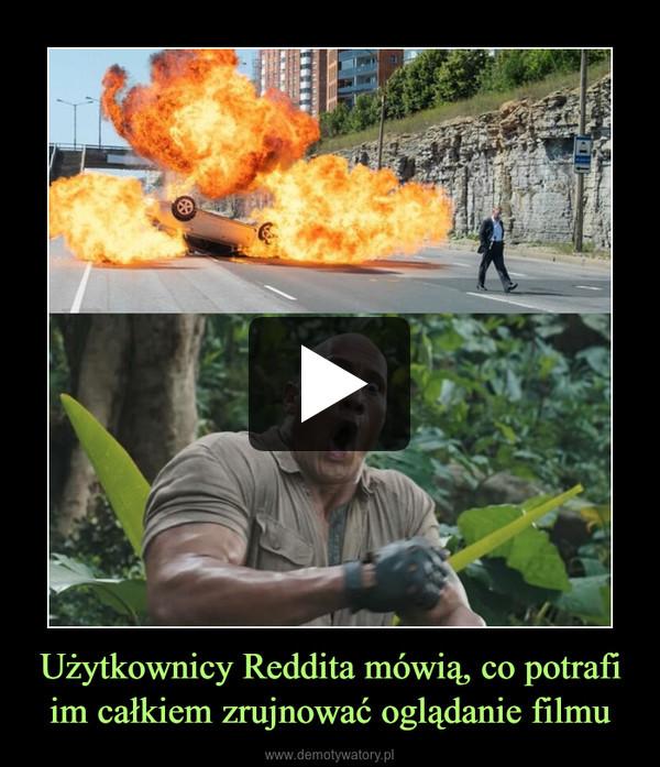 Użytkownicy Reddita mówią, co potrafi im całkiem zrujnować oglądanie filmu –