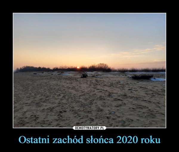 Ostatni zachód słońca 2020 roku –
