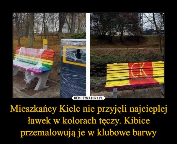 Mieszkańcy Kielc nie przyjęli najcieplej ławek w kolorach tęczy. Kibice przemalowują je w klubowe barwy –