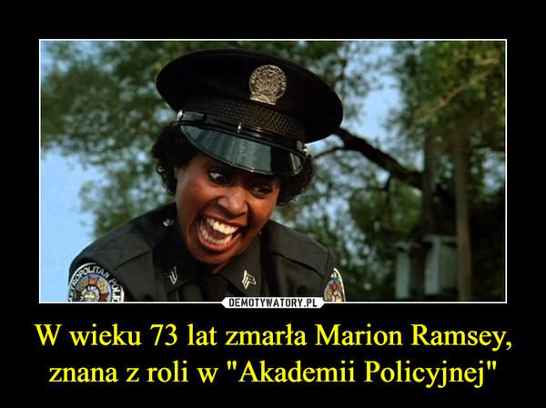"""W wieku 73 lat zmarła Marion Ramsey, znana z roli w """"Akademii Policyjnej"""" –"""