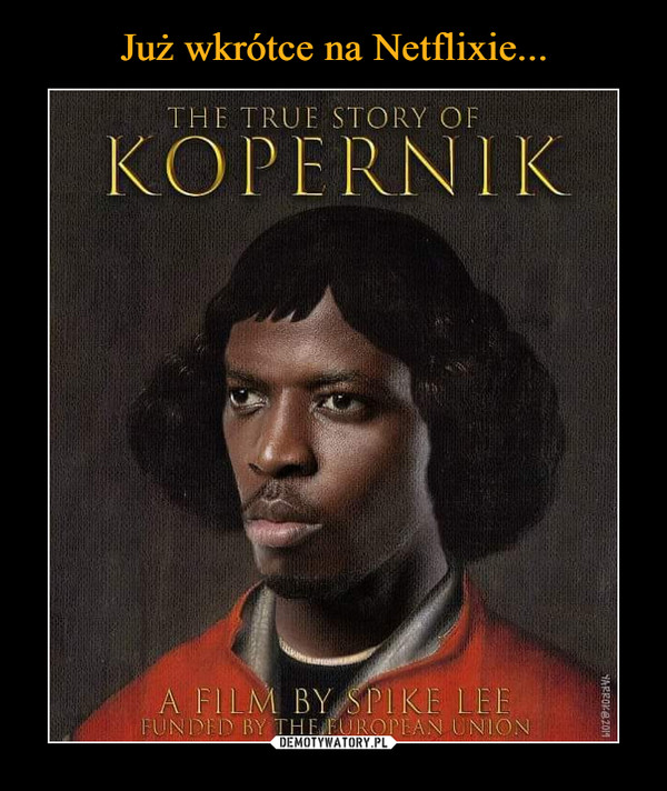 –  The true story of Kopernik A film by Spike Lee funded by the European Union