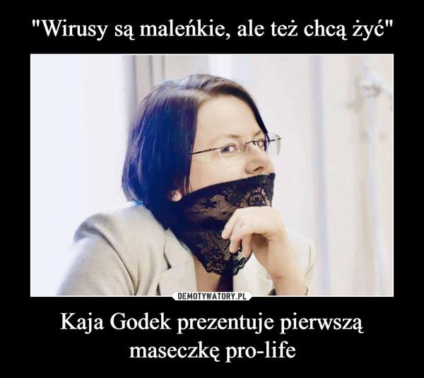 Kaja Godek prezentuje pierwszą maseczkę pro-life –