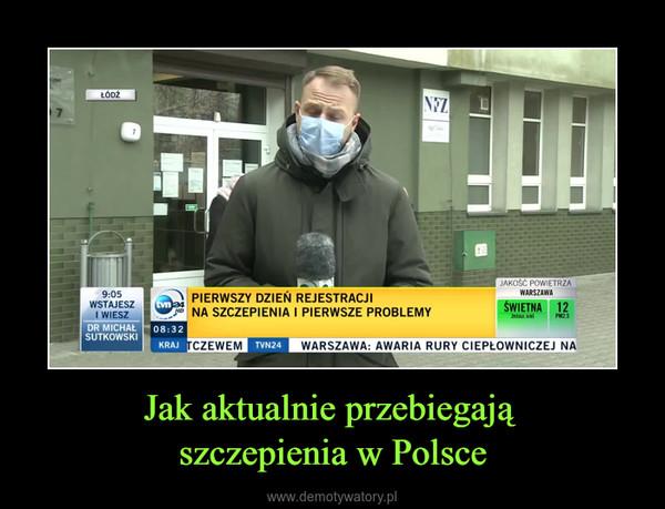 Jak aktualnie przebiegają szczepienia w Polsce –
