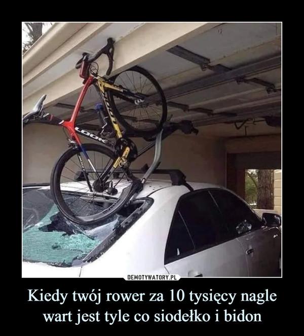 Kiedy twój rower za 10 tysięcy nagle wart jest tyle co siodełko i bidon –