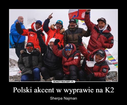 Polski akcent w wyprawie na K2