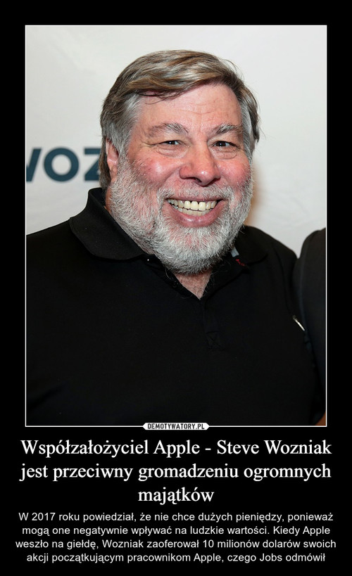 Współzałożyciel Apple - Steve Wozniak jest przeciwny gromadzeniu ogromnych majątków