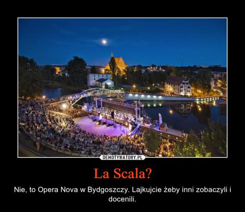 La Scala?